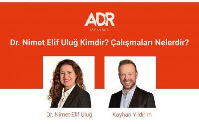 Dr. Nimet Elif Uluğ Kimdir, Çalışmaları Nelerdir?